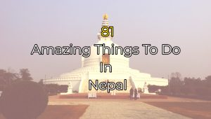 81 amazing things to do in Nepal