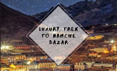 Luxury Trek to Namche Bazar