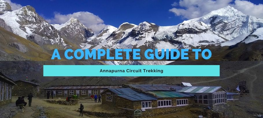 A complete guide to Annapurna Circuit Trek